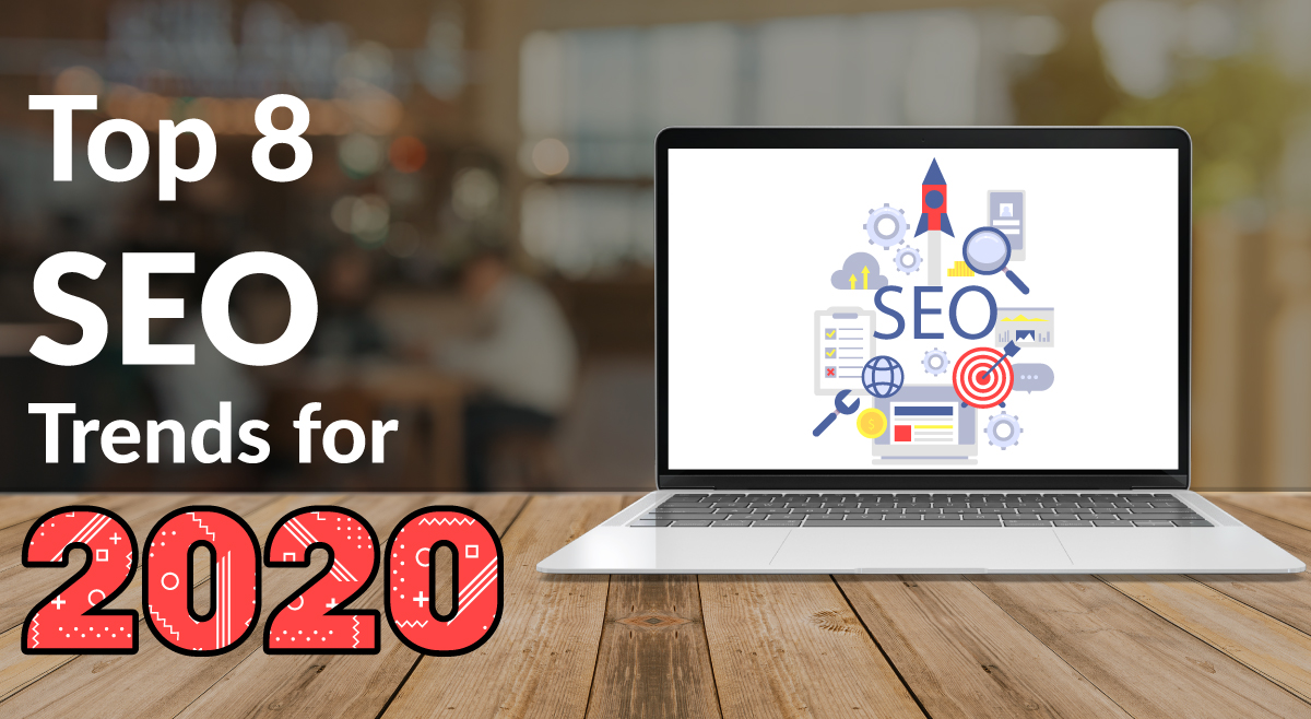 Top 8 SEO Trends for 2020