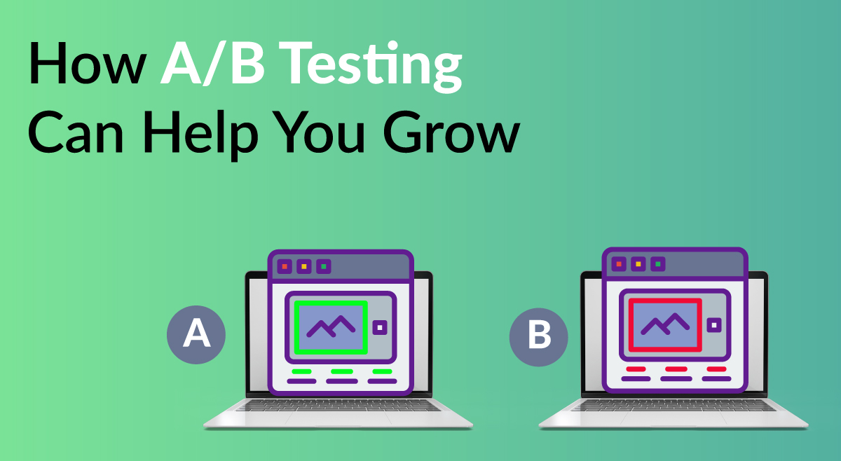 How A/B Testing Can Help You Grow