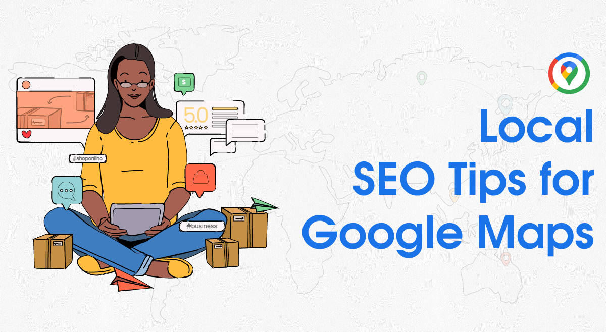 Local SEO Tips for Google Maps