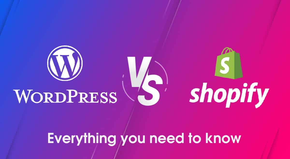 WordPress Vs. Shopify: Everything You Need to Know