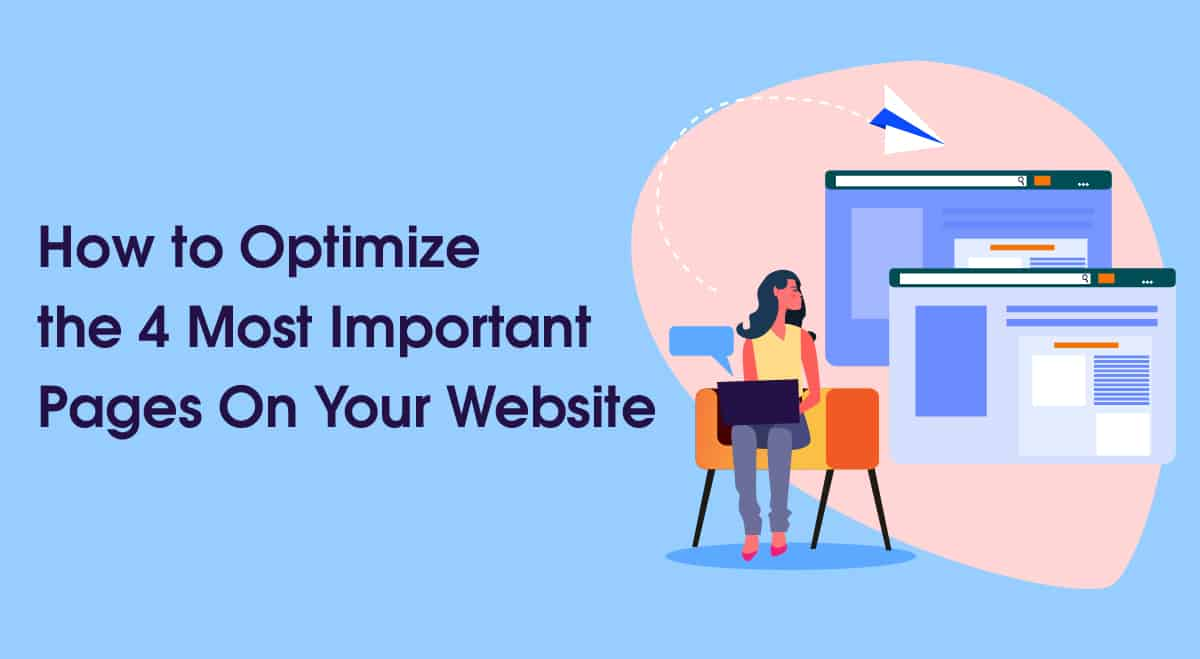 How to Optimize the 4 Most Important Pages On Your Website